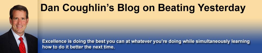 Dan Coughlin's Blog on Beating Yesterday